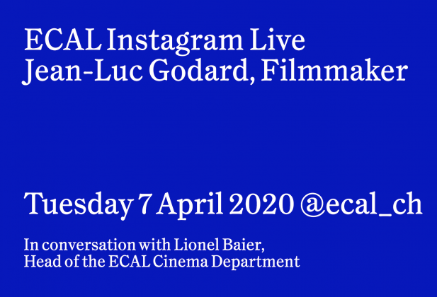 ECAL Instagram Live: Jean-Luc Godard Tuesday 7 April at 14h30 @ecal_ch 26384