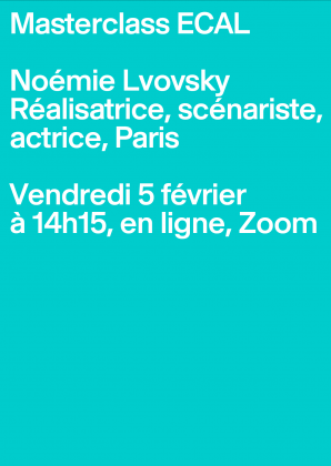 Noémie Lvovsky, director, screenwriter, actress Friday 5 February, online, Zoom 30556