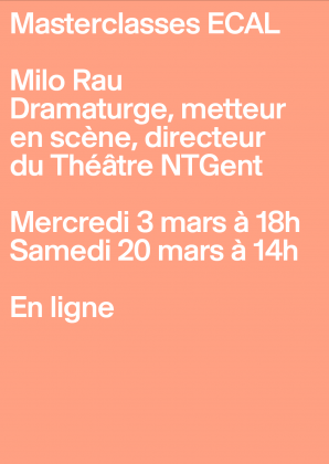 Masterclasses ECAL: Milio Rau, playwright, director 3 March and 20 March 2021 30995