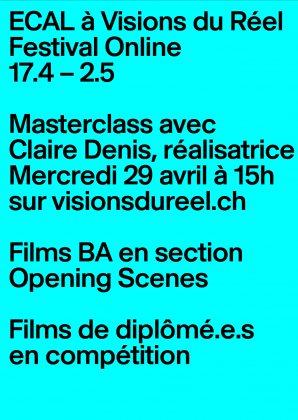 ECAL at Visions du Réel 2020 (online) Masterclass Claire Denis + BA films screenings 26402